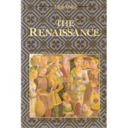 The Renaissance From the 1470s to the End of the 16th Century (Man and Music)